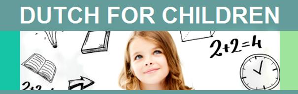 Dutch for children, Dutch lessons for (expat) children & their parents, Tutoring/Remedial Teaching/ homework support.