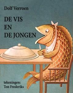 De vis en de jongen, dolf verroen, ton frederiks, prentenboekje