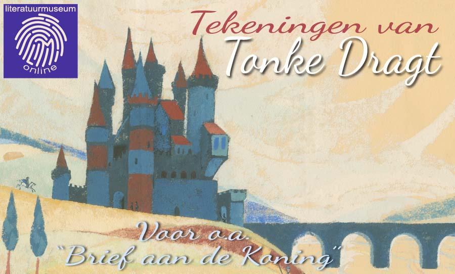 Tonke Dragt, Literatuurmuseum Den Haag, Brief aan de koning, originele tekeningen