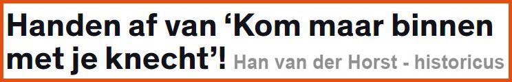 Han van der Horst, handen af van Zwarte Piet, opinie Joop